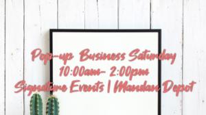 Pop-Up Business Saturday @ Signature Events